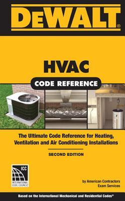 Dewalt HVAC Code Reference: Based on the 2015 International Mechanical Code