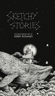 Sketchy Stories The Sketchbook Art Of Kerby Rosanes By