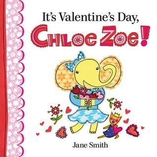Its Valentines Day, Chloe Zoe!