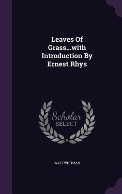 Leaves of Grass...with Introduction by Ernest Rhys