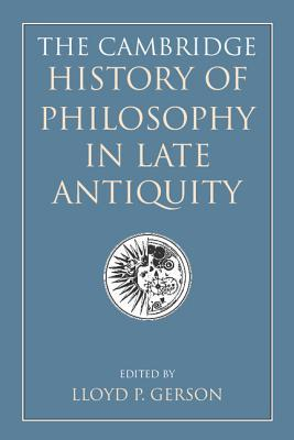 The Cambridge History of Philosophy in Late Antiquity (2 Volumes)
