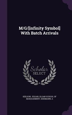 M/G/[Infinity Symbol] with Batch Arrivals
