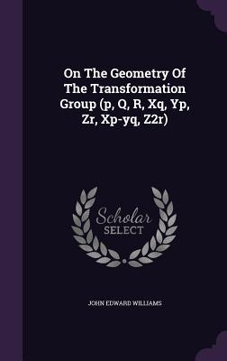 On the Geometry of the Transformation Group (P, Q, R, Xq, Yp, Zr, XP-Yq, Z2r)