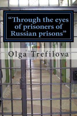 Through the Eyes of Prisoners of Russian Prisons: This Story on the True Story of One Prisoner of Cruelty and Violence Russian Prison !!!