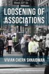 Loosening of Associations