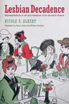 Lesbian Decadence: Representations in Art and Literature of Fin-de-Siecle France