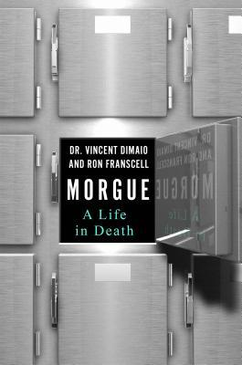 Morgue by Vincent DiMaio