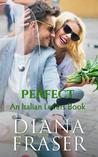 Perfect (Italian Lovers, #1)