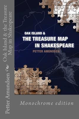 Oak Island & the Treasure Map in Shakespeare: Black and White Edition