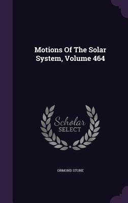 Motions of the Solar System, Volume 464