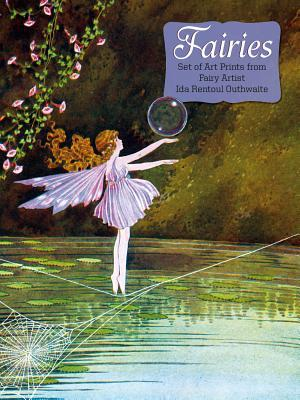 Fairies: A Set of Prints from Fairy Artist Ida Rentoul Outhwaite