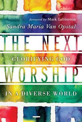 The Next Worship by Sandra Maria Van Opstal