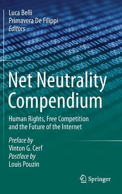 Net Neutrality Compendium: Human Rights, Free Competition and the Future of the Internet