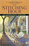 The Stitching Hour (Embroidery Mystery, #9)