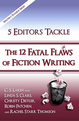 5 Editors Tackle the 12 Fatal Flaws of Fiction Writing (The Writers Toolbox Series)