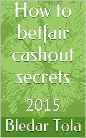 How to betfair cashout secrets: 2015