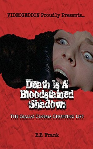 Death Is A Bloodstained Shadow: The Giallo Cinema Chopping List