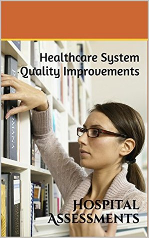 Health-care System Quality Improvements: Hospital Assessments