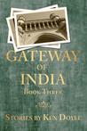 Gateway of India, Book Three (Gateway of India #3)