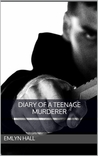 Diary of a Teenage Murderer