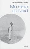 Ma mère du Nord by Jean-Louis Fournier