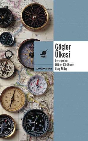 Göçler Ülkesi by Lülüfer Körükmez