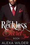 The Reckless Secret, Book 1 by Alexa Wilder