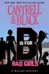 """B"" is for Bad Girls (Malibu Mystery, #2)"