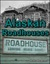 Alaskan Roadhouses: Shelter, Food, and Lodging on Alaska's Roads and Trails
