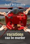 Vacations Can Be Murder (Diega DelValle Mystery, #3)