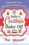 Bella's Christmas Bake Off by Sue Watson