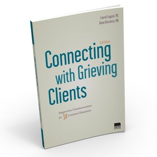 Connecting with Grieving Clients: Supportive Communication for 14 Common Situations