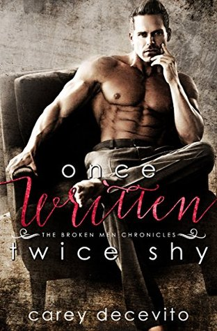Once Written, Twice Shy (The Broken Men Chronicles #1)