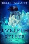 The Twelfth Keeper (Twelfth Keeper #1)