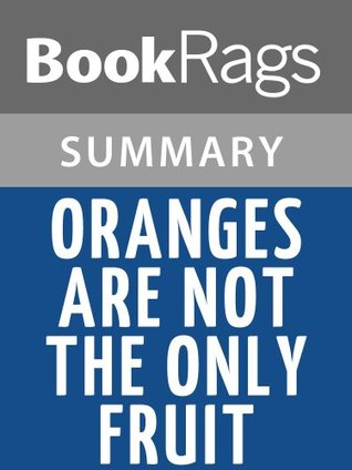 Oranges Are Not the Only Fruit by Jeanette Winterson | Summary & Study Guide