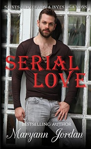 Serial Love (Saints Protection & Investigation #1) by Maryann Jordan