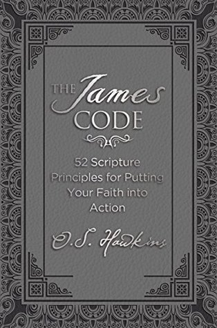 The James Code: 52 Scripture Principles for Putting Your Faith into Action PDF Download
