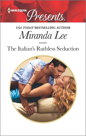 The Italian's Ruthless Seduction (Rich, Ruthless and Renowned #1)
