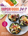 Superfoods 24/7 by Jessica Nadel