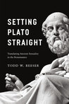 Setting Plato Straight: Translating Ancient Sexuality in the Renaissance
