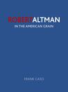 Robert Altman: In...