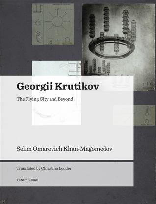 Georgii Krutikov: The Flying City and Beyond