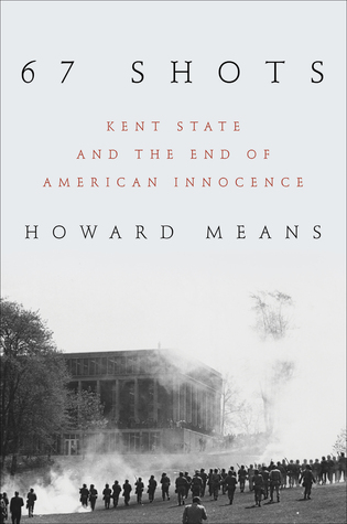 67 Shots: Kent State and the End of American Innocence