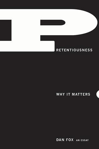 Pretentiousness: Why It Matters