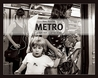Metro by Stan Raucher