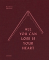 All You Can Lose is Your Heart