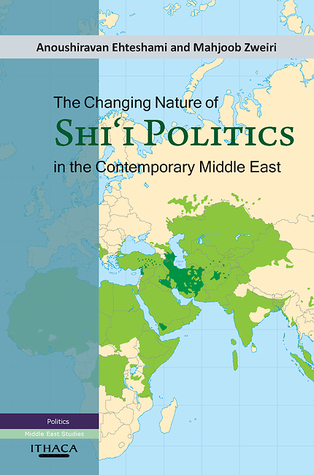 The Changing Nature of Shi'i Politics in the Contemporary Middle East