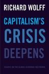 Capitalism's Crisis Deepens: Essays on the Global Economic Meltdown 2010-2014