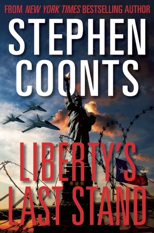 Libertys Last Stand By Stephen Coonts