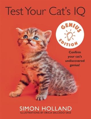 Test Your Cat's IQ Genius Edition: Confirm Your Cat's Undiscovered Genius!